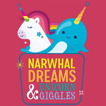 Narwhal Dreams & Unicorn Giggles